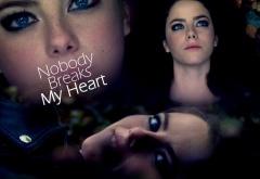 Nobody breaks my heart